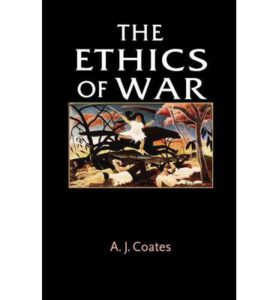 a-j-coates-the-ethics-of-war